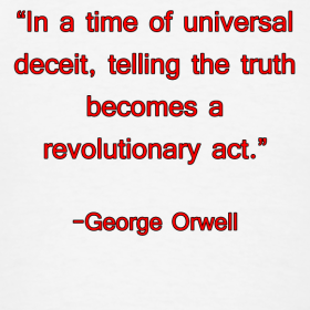 in-a-time-of-universal-deceit-telling-the-truth-becomes-a-revolutionary-act-george-orwell_design.png