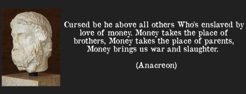 quote-cursed-be-he-above-all-others-who-s-enslaved-by-love-of-money-money-takes-the-place-of-brothers-anacreon-4591